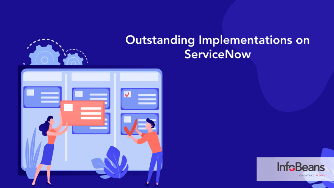 Outstanding Implementations on ServiceNow